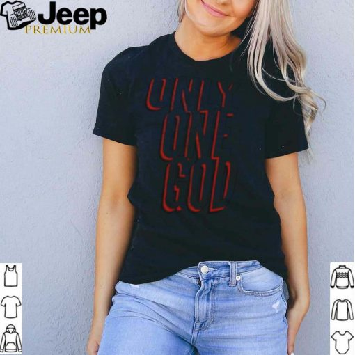 Only One God tee shirt